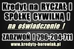 Kredyt na RYCZAŁT i SPÓŁKĘ CYWILNĄ na OŚWIADCZENIE ! Cała Polska!!
